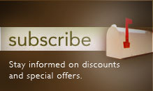 Subscribe - Stay informed on discounts and special offers - Click Here